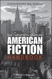 The Twentieth-Century American Fiction Handbook. Christopher Macgowan