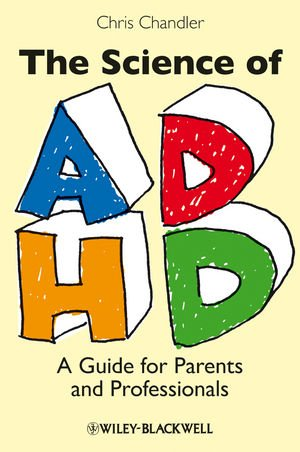 The Science of ADHD: A Guide for Parents and Professionals 9781405162357