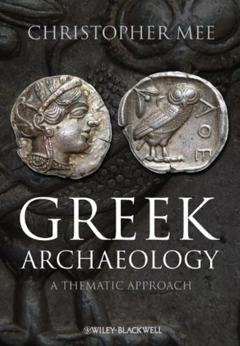 Greek Archaeology: A Thematic Approach 9781405167338