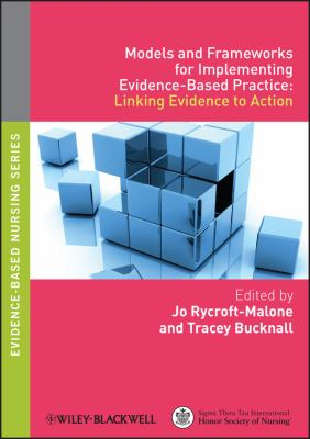 Models and Frameworks for Implementing Evidence-Based Practice: Linking Evidence to Action 9781405175944