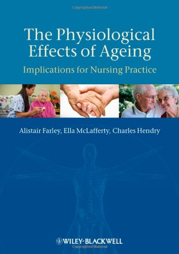 The Physiological Effects of Ageing: Implications for Nursing Practice 9781405180733