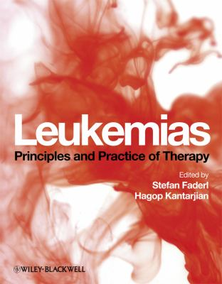 Leukemias: Principles and Practice of Therapy 9781405182355