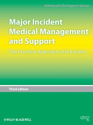 Major Incident Medical Management and Support: The Practical Approach at the Scene 9781405187572