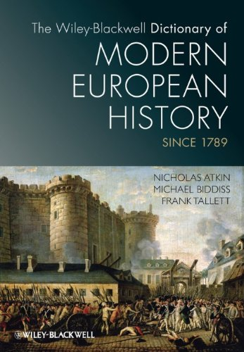 The Wiley-Blackwell Dictionary of Modern European History Since 1789 9781405189224