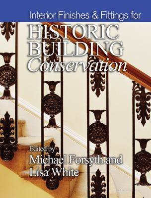 Interior Finishes & Fittings for Historic Building Conservation 9781405190220