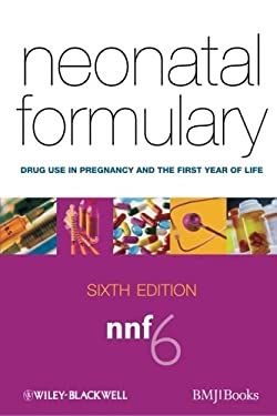 Neonatal Formulary: Drug Use in Pregnancy and the First Year of Life 9781405196604