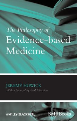 The Philosophy of Evidence-Based Medicine 9781405196673