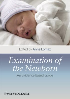 Examination of the Newborn: An Evidence-Based Guide 9781405197748