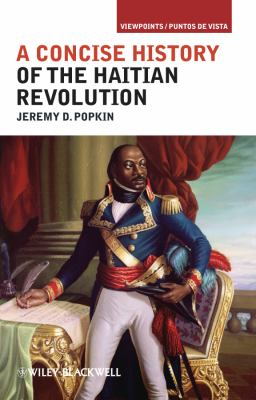 A Concise History of the Haitian Revolution 9781405198202