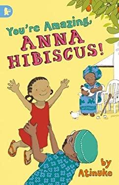You're Amazing, Anna Hibiscus!