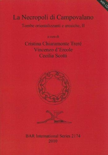 La Necropoli Di Campovalano: Tombe Orientalizzanti E Arcaiche, II [With CDROM] 9781407307183
