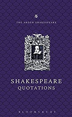 The Arden Dictionary of Shakespeare Quotations 9781408128978