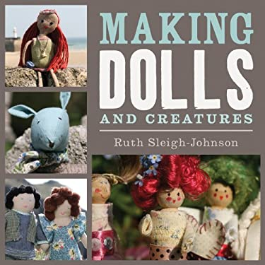 Making Dolls and Creatures 9781408133972