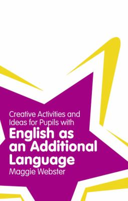 Games, Ideas and Activities for Teaching Learners of English as an Additional Language 9781408267776