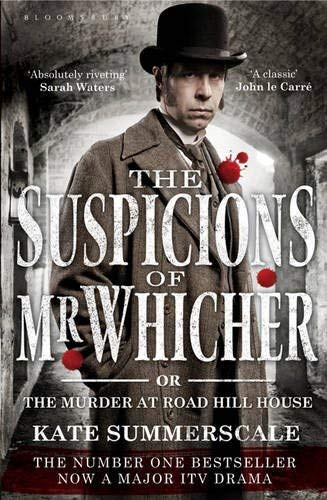The Suspicions of Mr. Whicher: Or the Murder at Road Hill House (TV Tie-In Edition) 9781408824528