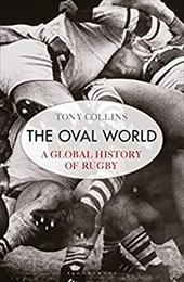 The Oval World: A Global History of Rugby 23054772