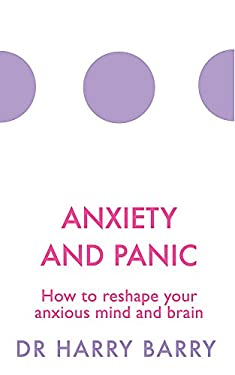 Anxiety and Panic: How to reshape your anxious mind and brain (The Flag Series)