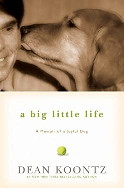 A Big Little Life: A Memoir of a Joyful Dog 9781401323523