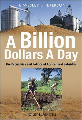 A Billion Dollars a Day: The Economics and Politics of Agricultural Subsidies 9781405185868