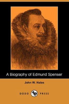 A Biography of Edmund Spenser (Dodo Press) 9781406515787