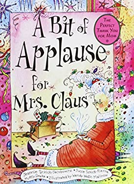 A Bit of Applause for Mrs. Claus 9781402201400