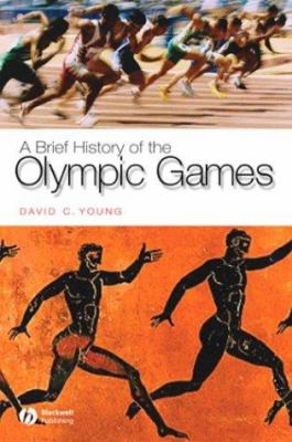 A Brief History of the Olympic Games 9781405111300