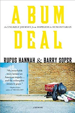 A Bum Deal: An Unlikely Journey from Hopeless to Humanitarian 9781402260872