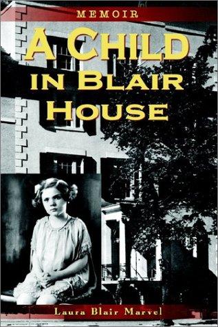 A Child in Blair House: Memoir 9781403356543
