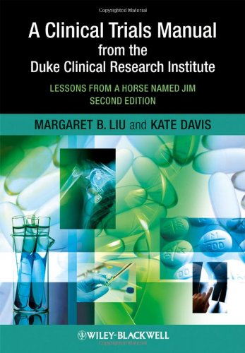 A Clinical Trials Manual from the Duke Clinical Research Institute: Lessons from a Horse Named Jim 9781405195157