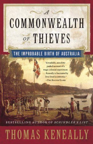 A Commonwealth of Thieves: The Improbable Birth of Australia 9781400079568