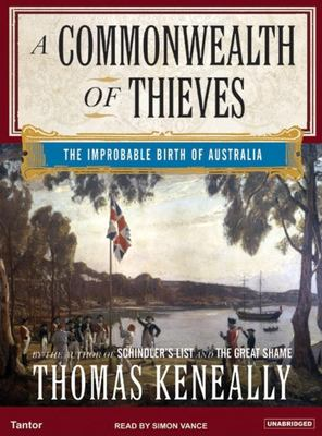 A Commonwealth of Thieves: The Improbable Birth of Australia 9781400102914