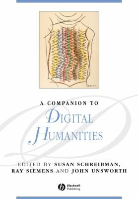 A Companion to Digital Humanities 9781405168069
