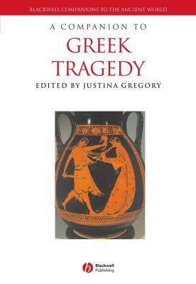 A Companion to Greek Tragedy 9781405175494