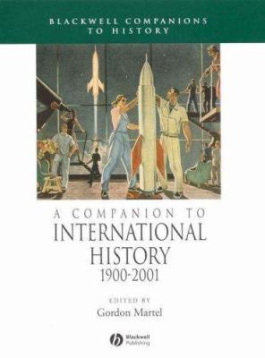 A Companion to International History 1900-2001 9781405125741
