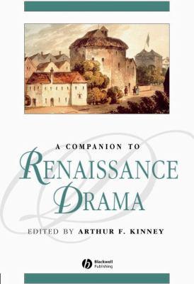 A Companion to Renaissance Drama 9781405121798