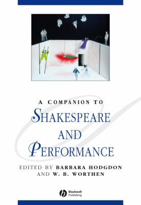 A Companion to Shakespeare and Performance 9781405111041