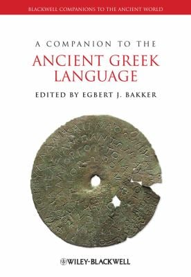A Companion to the Ancient Greek Language 9781405153263