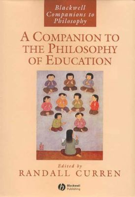 A Companion to the Philosophy of Education 9781405140515