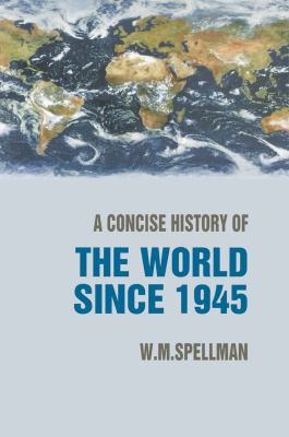 A Concise History of the World Since 1945: States and Peoples 9781403917874