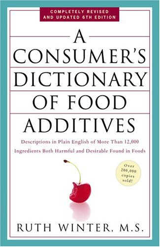 A Consumer's Dictionary of Food Additives: Descriptions in Plain English of More Than 12,000 Ingredients Both Harmful and Desirable Found in Foods 9781400052325