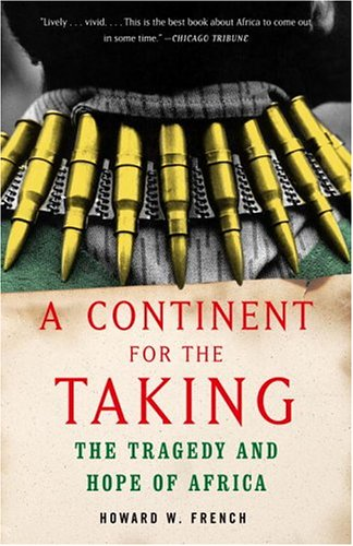 A Continent for the Taking: The Tragedy and Hope of Africa 9781400030279