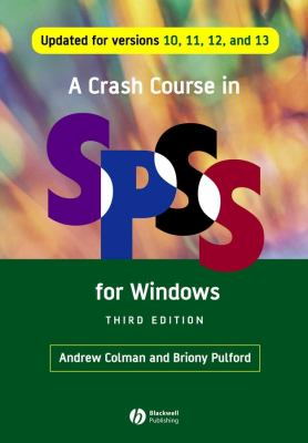 A Crash Course in SPSS for Windows: Updated for Versions 10, 11, 12, and 13 9781405145312