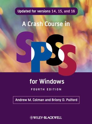 A Crash Course in SPSS for Windows: Updated for Versions 14, 15, and 16 9781405184021