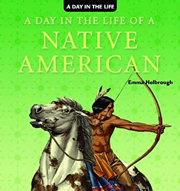 A Day in the Life of a Native American 9781404238541