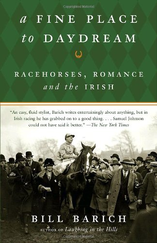 A Fine Place to Daydream: Racehorses, Romance, and the Irish 9781400078097