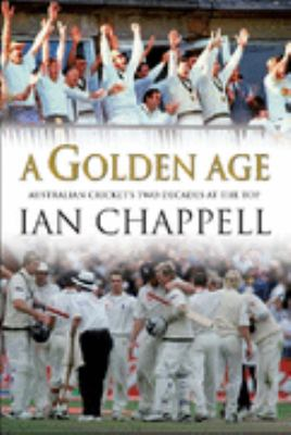A Golden Age: Australian Cricket's Two Decades at the Top 9781405037501