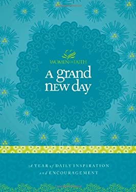 A Grand New Day: A Year of Daily Inspiration and Encouragement 9781400202300