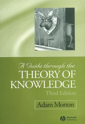 A Guide Through the Theory of Knowledge 9781405100120