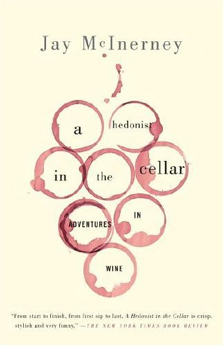 A Hedonist in the Cellar: Adventures in Wine 9781400096374