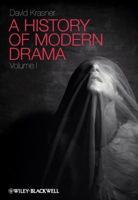 A History of Modern Drama, Volume I 9781405157575
